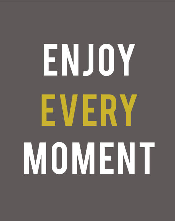 Enjoy Every Moment sign